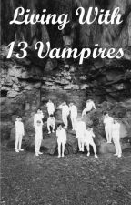 Seventeen - Living with 13 vampires (Completed) by INFINITE_KpopFG17