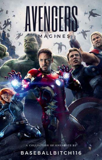 Avengers Imagines - Baseballbitch116 - Wattpad