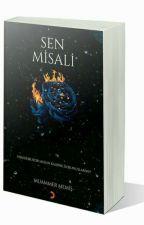 SEN MİSALİ ( KİTAP OLACAK ) by Maraz5534