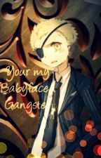 He's my babyface gangster Fuyuhiko x Fem Reader(REDOING EARLIER CHAPTERS) by ProjectN1-19