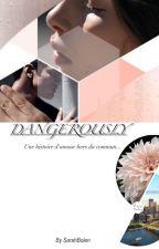 Dangerously by SarahBolen