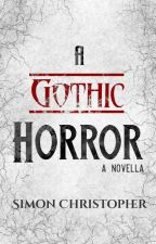 A Gothic Horror by Thaluin
