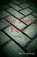 The Dark Place by Handhikayp