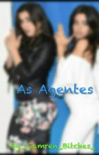 As Agentes Cabello Jauregui -Camren by _Camren_Bitches_