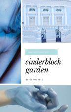 cinderblock garden 啦 lashton [translation;pt-br] by hoodsmokers