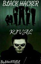 Black Hacker : Rival by Idos975LOL