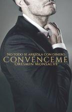 Convénceme © #PNovel by monsalve2509