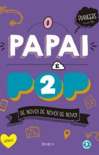 O Papai é Pop - Vol. 2 by LetciaBergmann