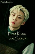 First Kiss; Oh Sehun by bihunnie