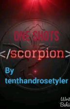 Scorpion One Shots by 10thandrosetyler