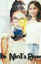 The Nerd's Revenge (KathNiel) by KreyshelAira