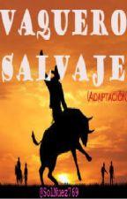 """""""Vaquero Salvaje"""" (L.S) Adaptación by SolNuez769"""