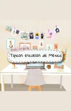 Típicas Escuelas De México  by Andy_Styles20