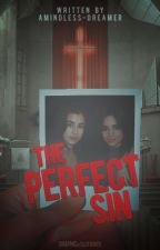 The Perfect Sin (Camren) by amindless-dreamer