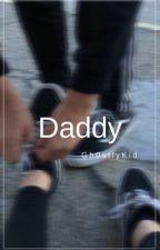 Daddy?   #2   ✔️ by Gh0stlykid