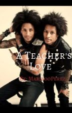 A Teacher's Love... (Les Twins Boyxboy) by maribooperez