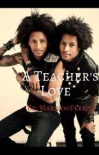 A Teacher's Love... (Les Twins Boyxboy) by maribooperez
