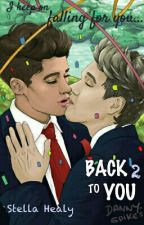 Back To You - Tome 2 (Ziall) by _ScarsAreForever