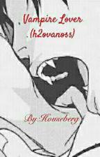 Vampire Lover (h2ovanoss) by Houseberg