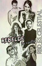 REBELDE DE VUELTA by YunaTorrez