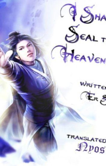 I Shall Seal the Heavens