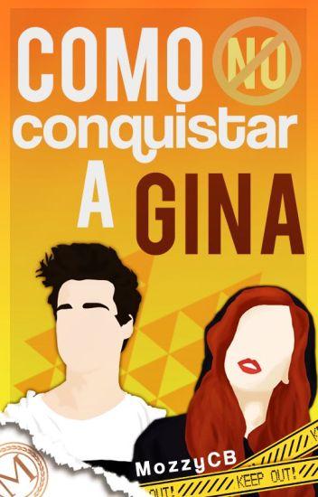 Como NO conquistar a Gina