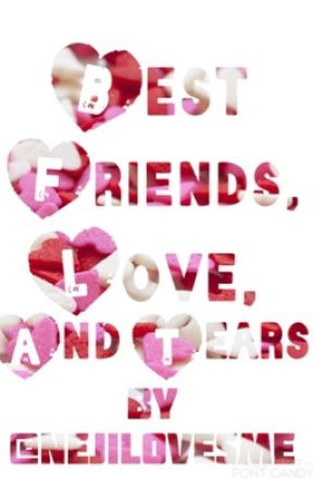 best friends love and tears tobimaru wattpad