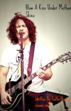 Blow a Kiss Under Methane Skies(A Ray Toro Story) by KilljoyGirls