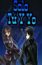 Solo Tu y Yo (Kirito x Tu)  by NekoSuicide