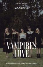 Vampires Love [ ✔ ] by mochiseul
