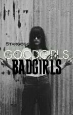 Goodgirls are Badgirls by Stargogo