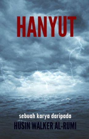 Hanyut [C O M P L E T E D] #wattys2017 by HusinWalker