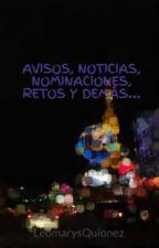 AVISOS, NOTICIAS, NOMINACIONES, RETOS Y DEMÁS... by LeomarysQuionez