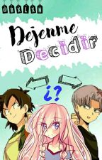 Dejenme Decidir (Trunks y tu) by -Bxlxn-
