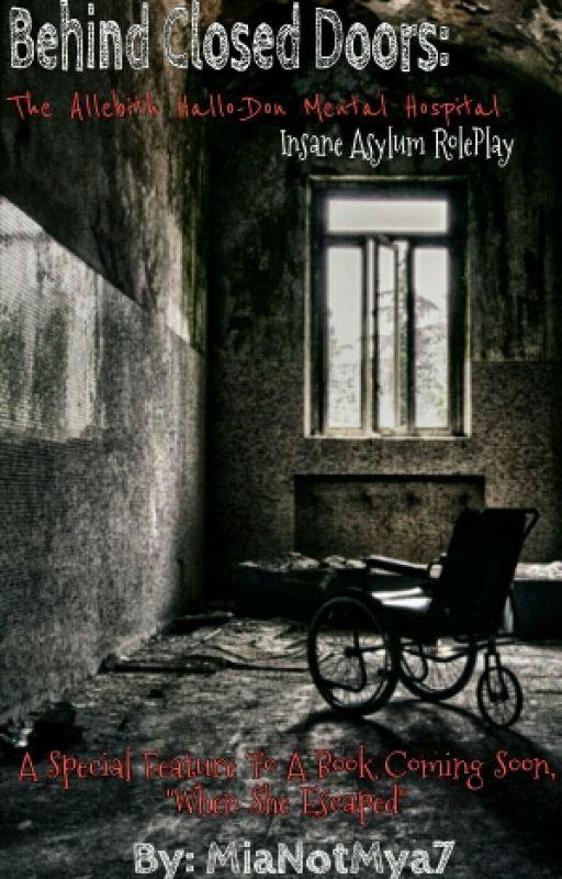 Behind Closed Doors// Insane Asylum RolePlay by mianotmya7