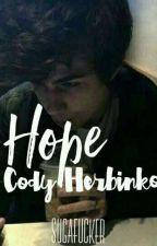 Hope • Cody Herbinko {REVISANDO} by sugafucker