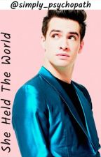 She Held The World {Brendon Urie} by Crazy_Fangirls17
