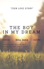 The Boy in My Dream by AllyParker8