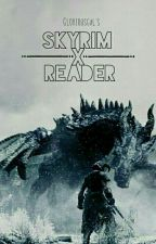 Skyrim x Reader by DarthTargaryen