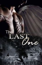 THE LAST ONE (On Going) #Wattys2017 by makiwander