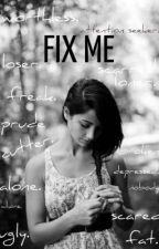 Fix Me by XXbettybunheadsXX