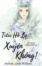 [Nữ Phụ] Tiểu Hồ Ly Xuyên Không! by Literature_House