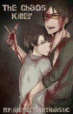 The Chaos Killer (Ereri) by jaegerrbombastic