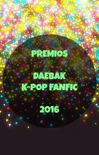 Premios Daebak 2016 (CERRADO) by Premios_Daebak