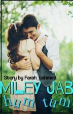 Miley Jab Hum Tum by Farah_tahmed