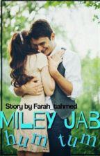 Miley Jab Hum Tum by Farah_tahmed