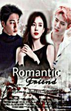 Romantic Friend ✔ by Byun_Jullie