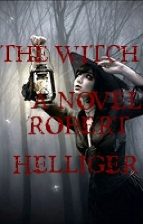The Witch A novel by RobertHelliger