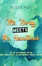 Ms.Nerdy meets Mr.Heartthrob(On Going) by EleeePot