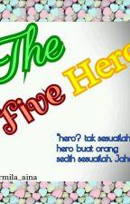 The 5 Hero by karmila_aina